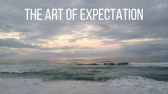 THE ART OF EXPECTATION