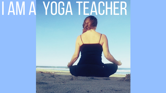 I AM A YOGA TEACHER