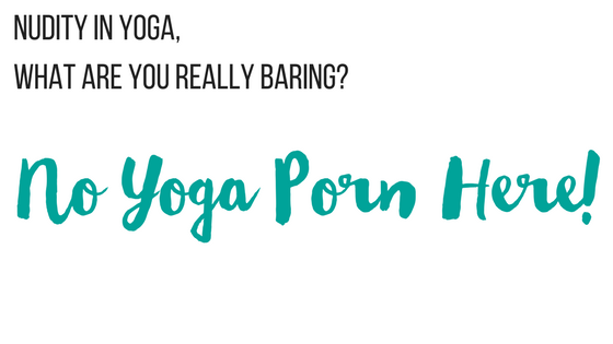 Nudity in Yoga – Are You Breaking the Rules?